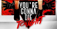Teaser tráiler para You´re Gonna Die Tonight